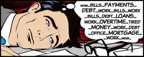 Comicbild eines erschöpften Mannes, der über Schulden, Arbeit, Rechnungen, Mieten stöhnt.